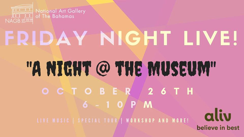 Friday Night Live! A Night at The Museum Hosted by The National Art Gallery of The Bahamas