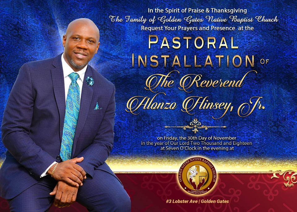 Pastoral Installation of The Rev. Alonzo Hinsey, Jr. Hosted by Golden Gates Native Baptist Church