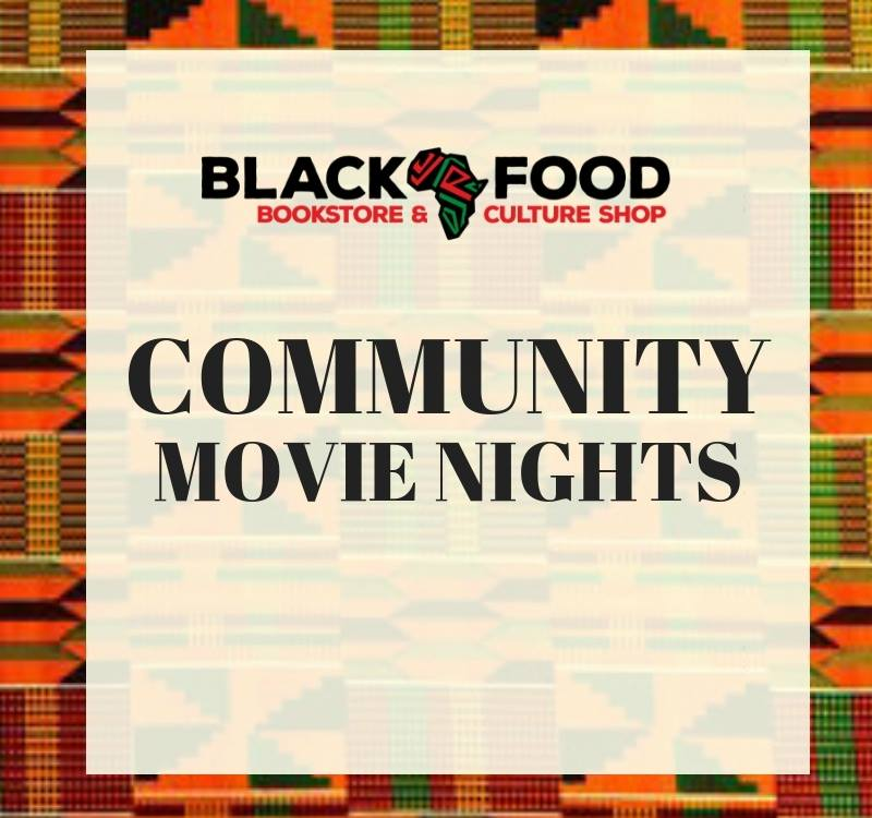 Community Movie Nights Hosted by BlackFood Shop