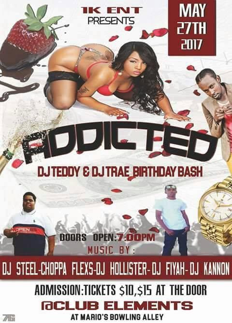 ADDICTED DJ Teddy and DJ Trae Birthday Bash