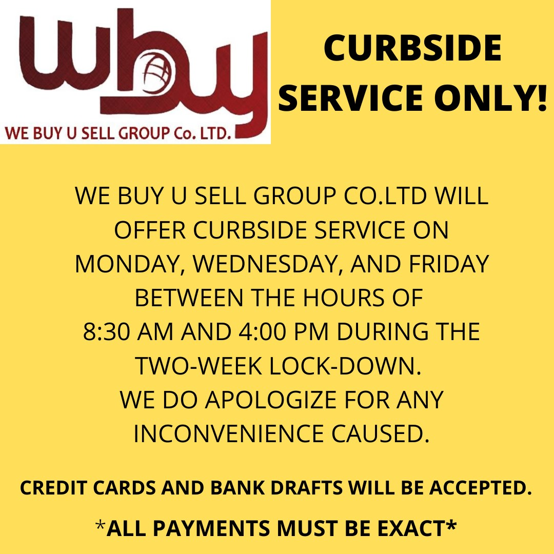 We Buy - U Sell. We are only offering curbside service during the two-week lock-down