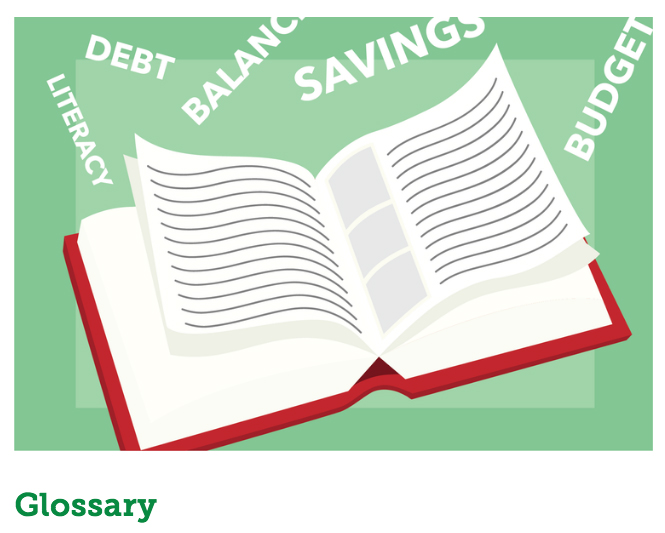 Glossary - This is your A to Z of financial literacy. Learn the vocabulary that will have you speaking the language of money in no time.