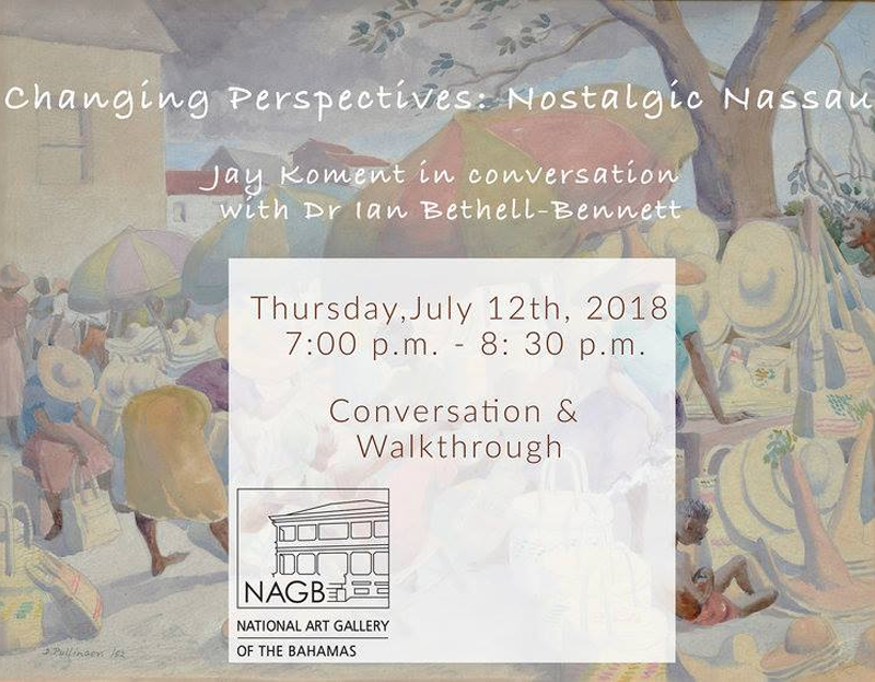 Changing Perspectives: Nostalgic Nassau Hosted by The National Art Gallery of The Bahamas