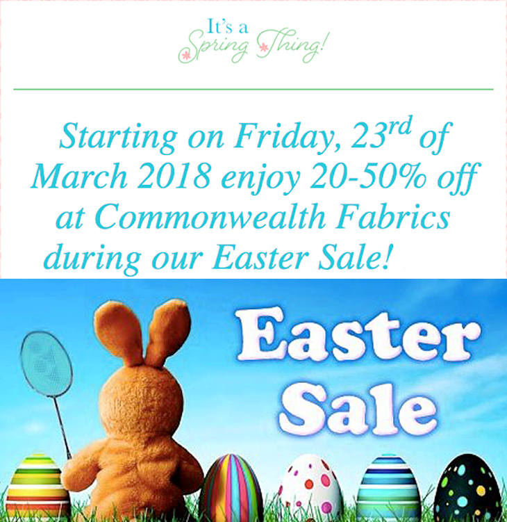 20 - 50% off Easter Sale At Commonwealth Fabrics Center