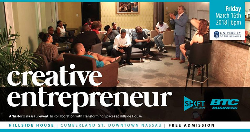 Creative Entrepreneur Hosted by University of The Bahamas Visual Arts and Shift The Culture