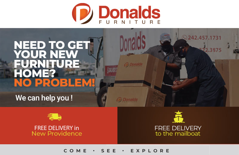 Donald's Furniture offer FREE DELIVERY in New Providence and to the Mailboat! We've got you covered!