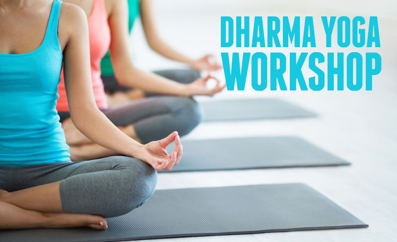 Dharma Yoga Workshop