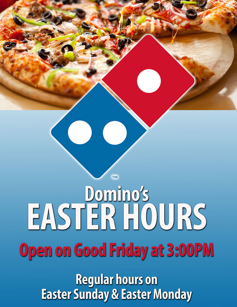 Domino's Easter Hours!