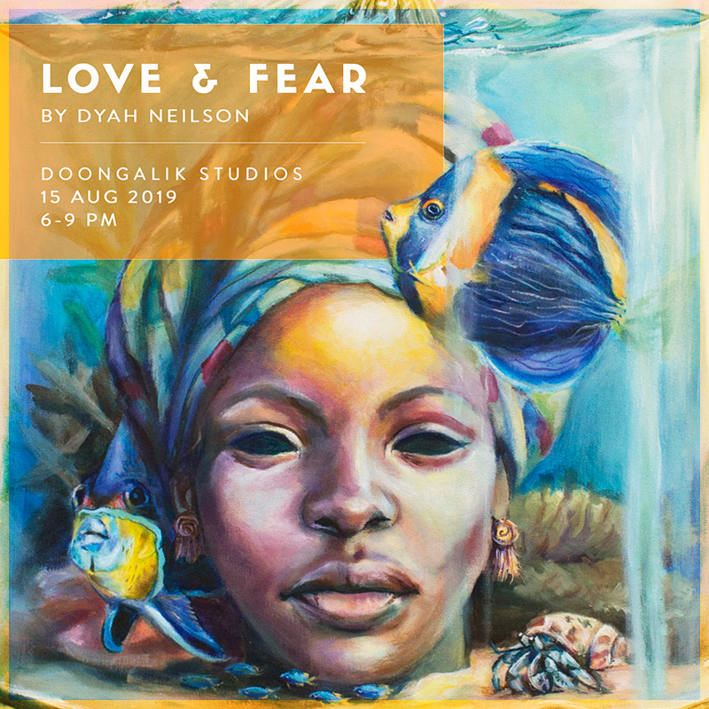 Doongalik Studios Art Gallery Presents: Love and Fear by Dyah Neilsen