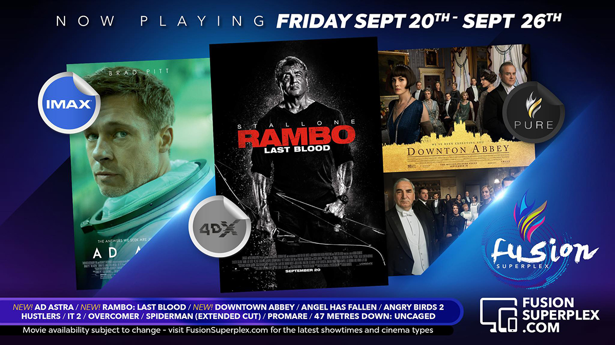 Now In Theaters at Fusion Superplex |  NEW Movies - Ad Astra , Rambo: Last Blood, Downtown Abbey  | Hustlers, IT! Chapter: TWO, Angel Has Fallen, Overcomer, 47 Meters Down, Angry Birds 2, Hobbs and Shaw