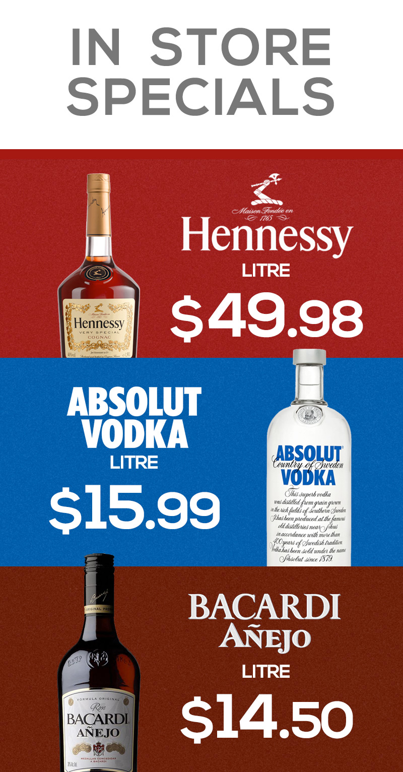 Hennessy VS Liter $49.98 | Absolut Vodka Liter $15.99 | Bacardi Anejo Liter $14.50. All Prices VAT Inclusive