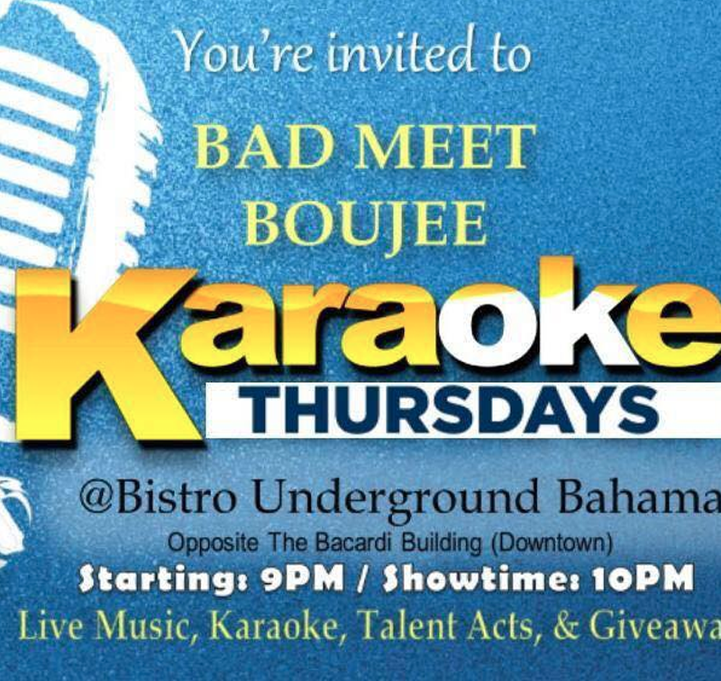 BAD MEETS BOUJEE - Karaoke Thursdays At Bistro Underground Bahamas