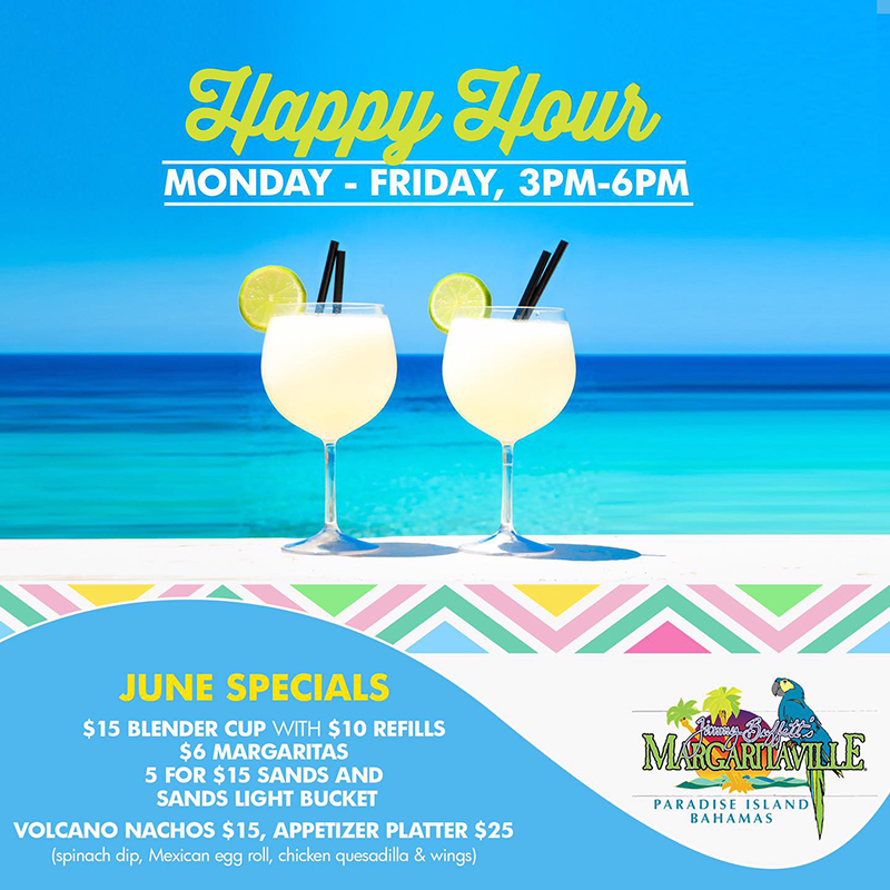 Stop by for the June special Happy Hour -Jimmy Buffetts Margaritaville Bahamas