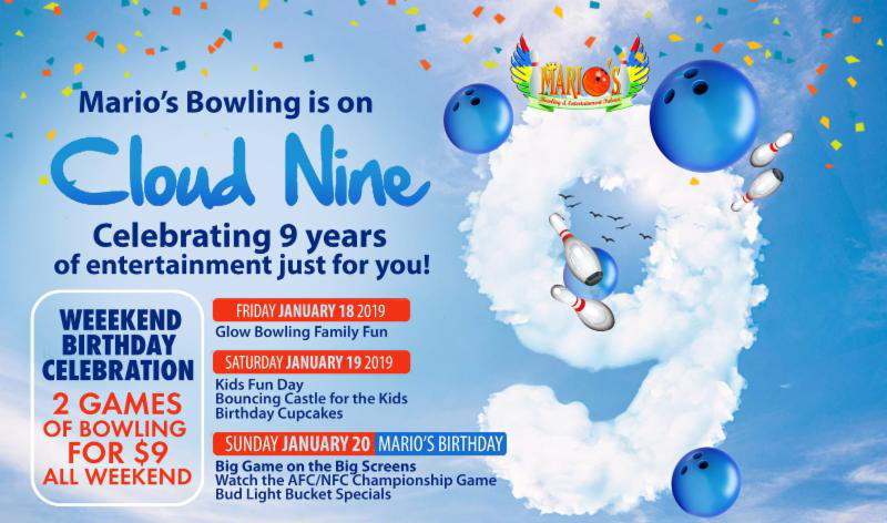 Bowling on Cloud Nine at Marios Bowling and Entertainment Palace. Celebrating nine years of entertainment just for you!