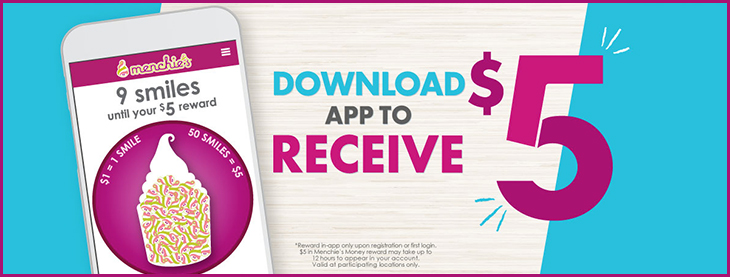 DOWNLOAD THE NEW MENCHIE'S APP