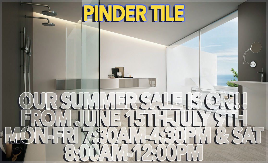 OUR SUMMER SALE IS ON! Pinder Tile