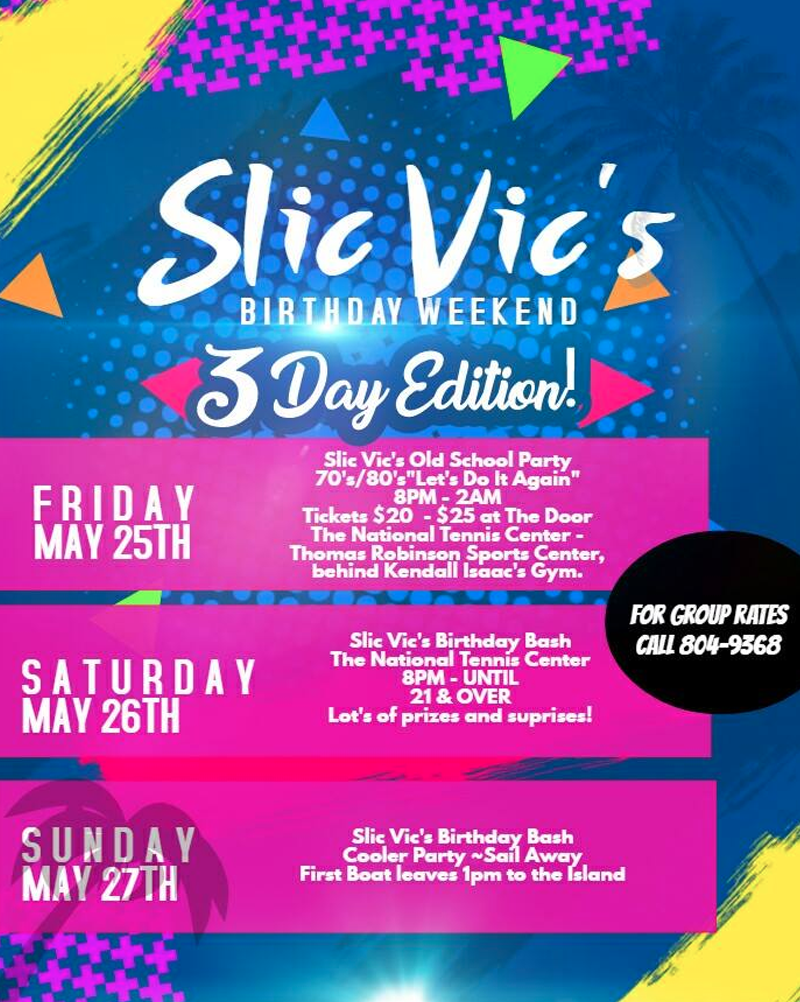 Slic Vic's Birthday Weekend