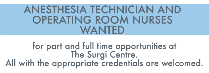 The Surgi Centre | Anesthesia Technician and Operating Room Nurses Wanted