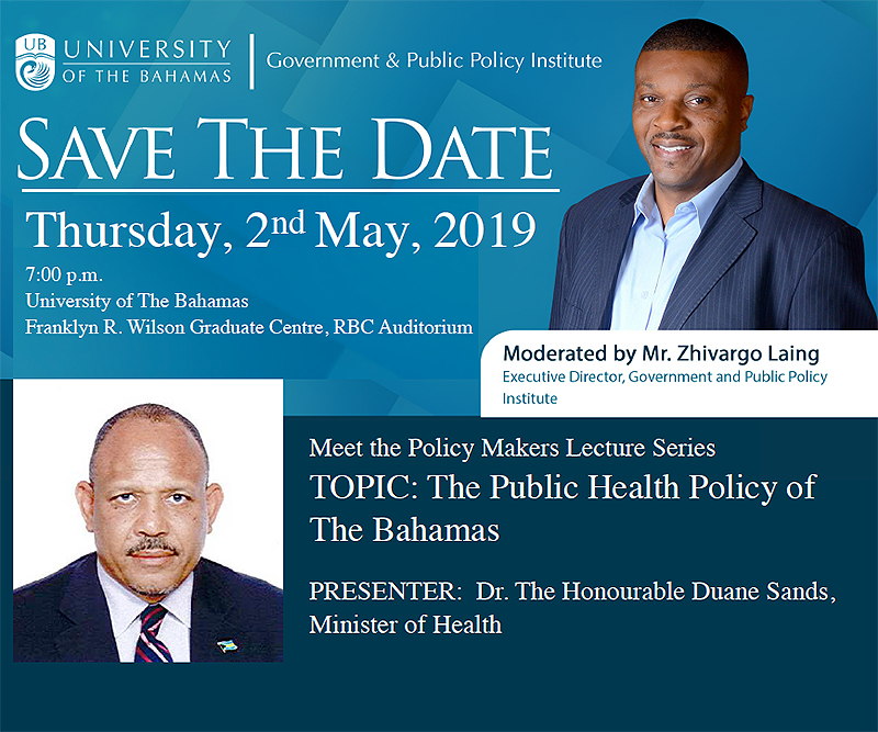 Meet the Policy Makers Lecture Series with Dr. The Honourable Duane Sands, Minister of Health