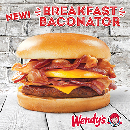 We've doubled the bacon for this one. Try our new breakfast Baconator in the morning. Serving breakfast from as early as 6:30 AM at Wendys
