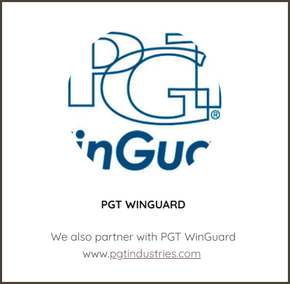 We also partner with PGT WINGUARD