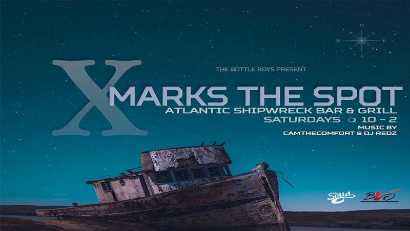 X Marks The Spot Hosted by Shipwreck and The Solid
