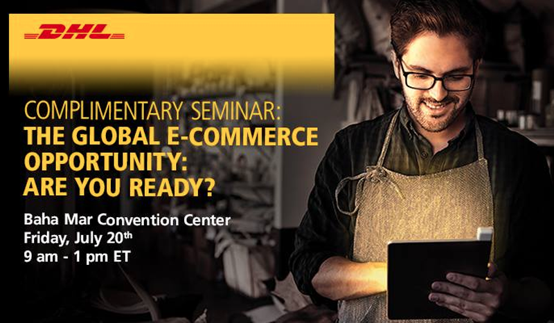 Complimentary Seminar: The Global E-Commerce Opportunity: Are You Ready?  Hosted By DHL Express