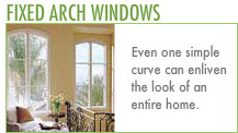 Architectural Windows:Fixed Arch Windows.