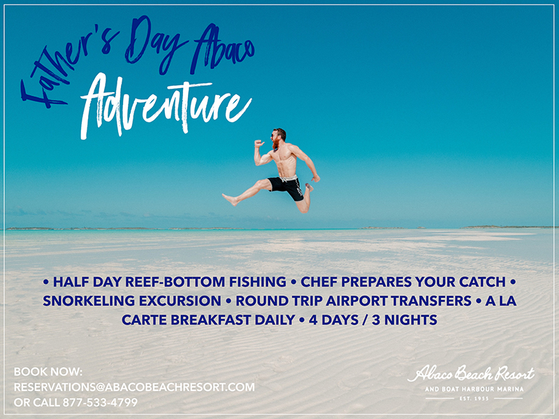 Abaco Beach Resort & Boat Harbour Marina | Fathers Day Abaco Adventure