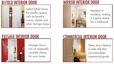 Interior Doors: Bifold Interior Door. Mirror Interior Door. Passage Interior Door. Commercial Interior Door.