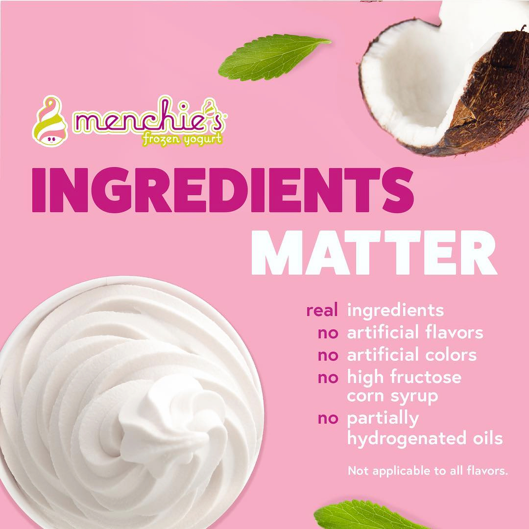 At Menchies Frozen Yogurt Ingredients Matter!
