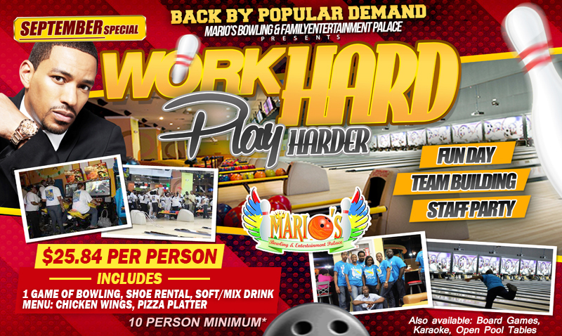 Work Hard, Play Harder @ Marios Bowling and Entertainment Palace