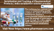 Serialisation and Tracking of Pharmaceutical Products India serialisation solution provider