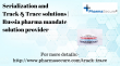 Serialization and Track Trace solutions Russia pharma mandate solution provider