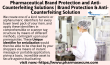 Pharmaceutical Brand Protection and AntiCounterfeiting Solutions Brand Protection AntiCounterfeiting Solution