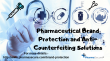 Pharmaceutical Brand Protection and AntiCounterfeiting Solutions
